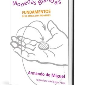 Magic Books Monedas Blandas. Fundamento de la magia con monedas - Armando de Miguel - Book TiendaMagia - 1