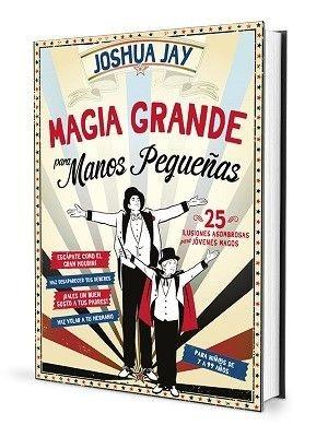 Libros de Magia en Español Magia Grande Para Manos Pequeñas - Joshua Jay - Libro TiendaMagia - 1