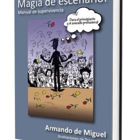 Magic Books Magia de escenario: Manual de Supervivencia  - Armando de Miguel Editorial Paginas - 1