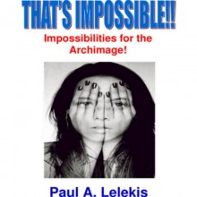 That's Impossible! by Paul A. Lelekis Mixed Media DOWNLOAD