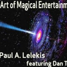 The Art of Magical Entertainment by Paul A. Lelekis Mixed Media DOWNLOAD