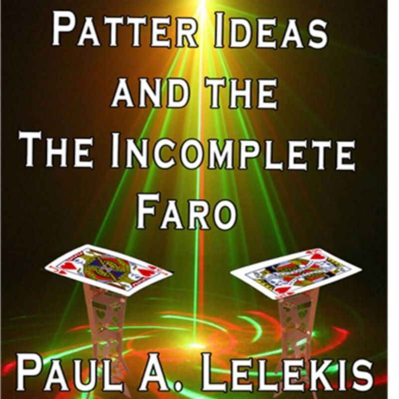Patter Ideas and The Incomplete Faro by Paul A. Lelekis  eBook DESCARGA