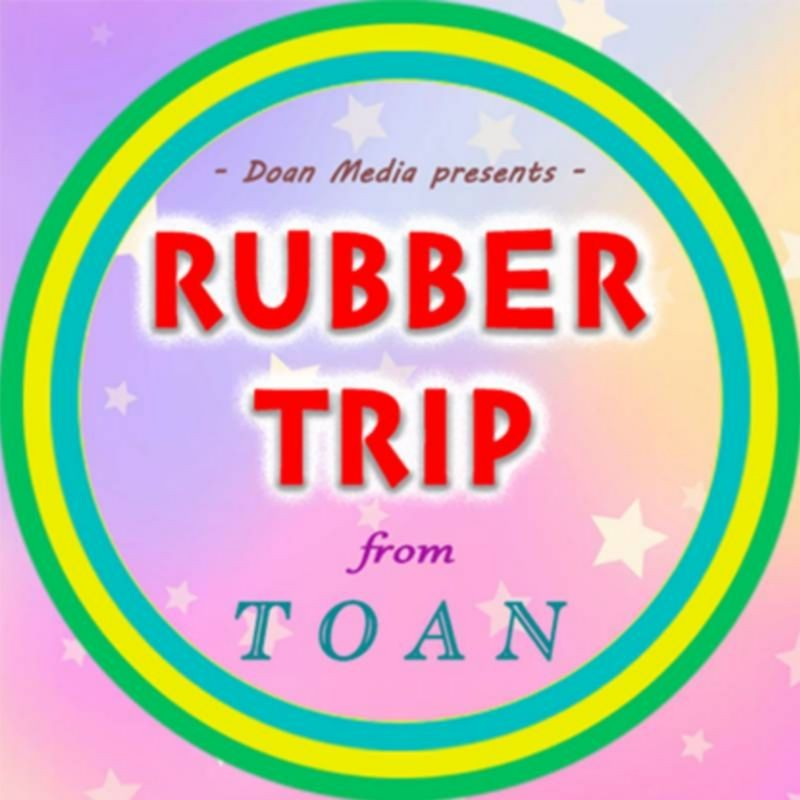 Rubber Trip by Toan video DOWNLOAD