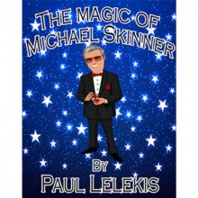 The Magic of Michael Skinner by Paul A. Lelekis Mixed Media DOWNLOAD