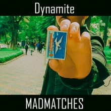 Mad Matches by Dynamite video DESCARGA