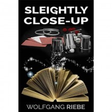 Sleightly Close-Up by Wolfgang Riebe eBook DESCARGA