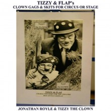 Tizzy & Flap's Clown Gags & Skits for Circus or Stage by Jonathan Royle and Tizzy The Clown Mixed Media DESCARGA