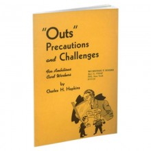 Outs, Precautions and Challenges for Ambitious Card Workers by Charles H. Hopkins and The Conjuring Arts Research Center - eBook