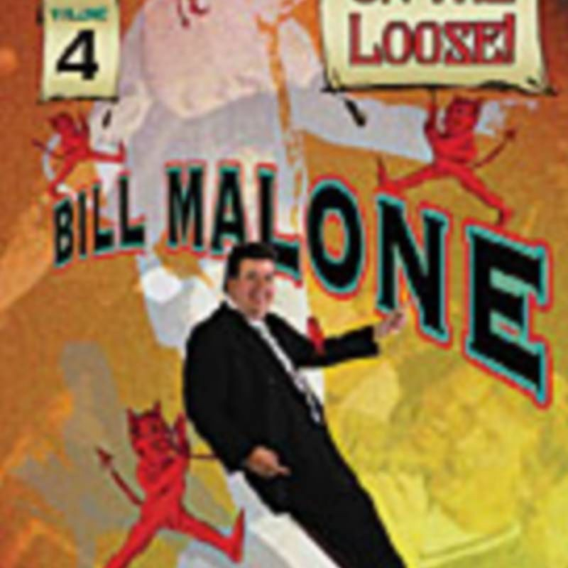 Bill Malone On the Loose 4 video DOWNLOAD