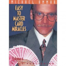 Easy to Master Card Miracles Volume 6 by Michael Ammar video DOWNLOAD