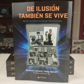 """Magic Books De Ilusión También se Vive de Andreu Llorens """"Mag Selvin"""" - book in spanish TiendaMagia - 1"""