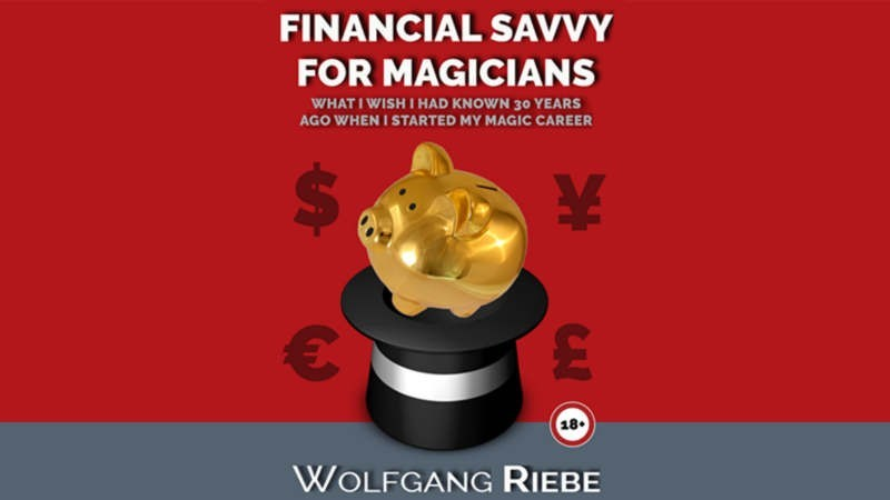 Theory, History and Business Financial Savvy for Magicians by Wolfgang Riebe eBook DOWNLOAD MMSMEDIA - 1