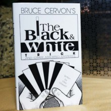 Card Magic and Trick Decks Bruce Cervon's The Black and White Trick and other assorted Mysteries by Mike Maxwell - eBook DOWNLOA