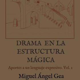 Libros de Magia en Español Drama en la estructura mágica de Miguel Ángel Gea - Libro TiendaMagia - 1